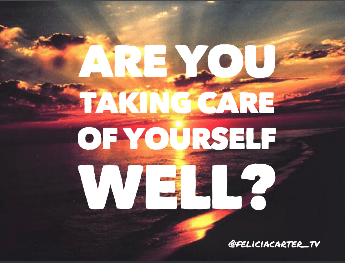 Are you taking care of yourself well?